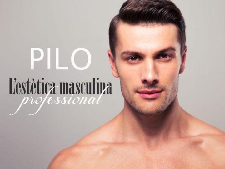 PILO, los professionales de la estética masculina.