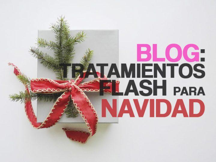 Tratamientos efecto flash para estas Navidades